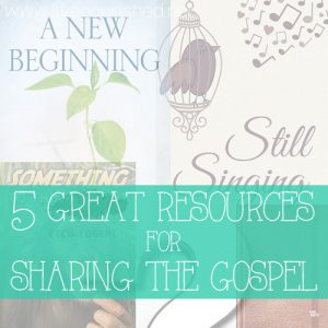 5 Great Resources for Sharing The Gospel