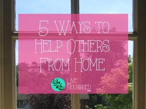 5 Ways To Help Others From Home