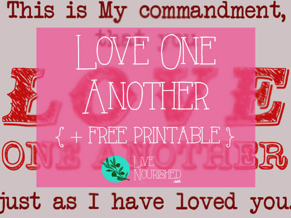 Love One Another {+ free printable}