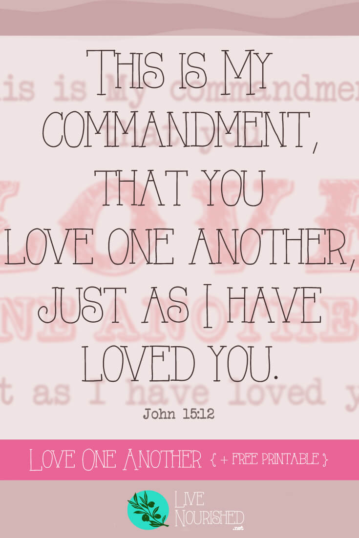 """""""This is my commandment, that you love one another, just as I have loved you."""" (John 15:12) The love Jesus shows to us is unconditional, unending and unrelenting. Do we love others like that? Here's a reminder of why we should, plus free printable Bible verse art..."""