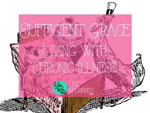 Is God's grace really sufficient for those of us who battle chronic illness on a daily basis? Does God care that we're sick? If He cares... will He heal us? This post gives answers and encouragement for those in the furnace of affliction...