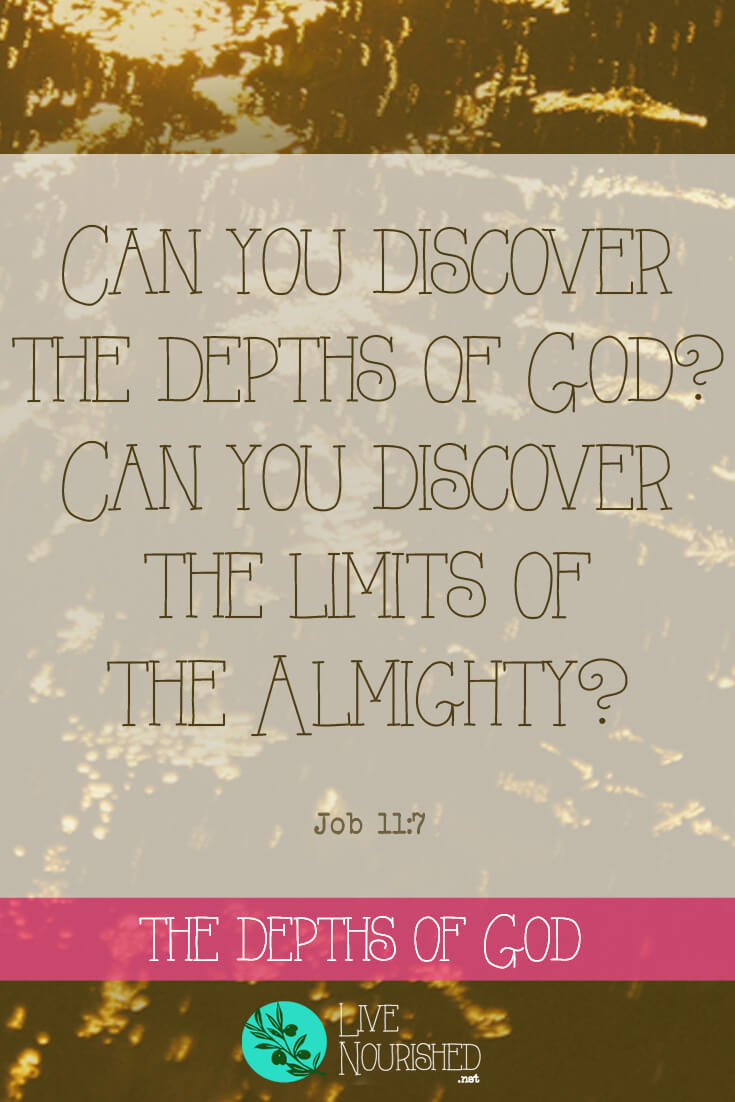 Can you discover the depths of God? A prayer of praise from a desire for depth...