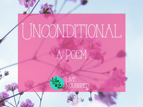 Unconditional {a poem}