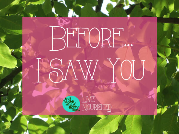 Before… I Saw You