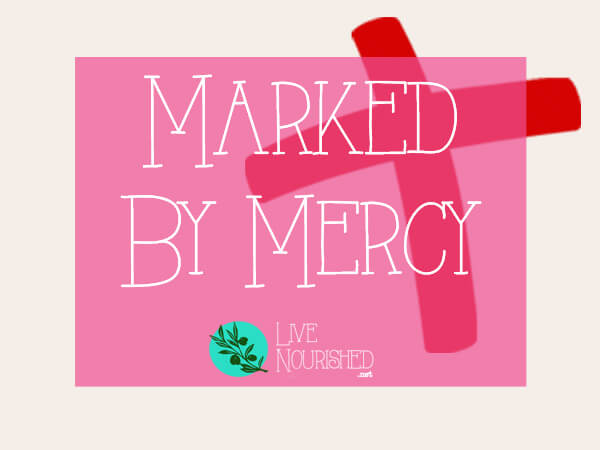Marked By Mercy