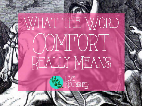 What The Word Comfort Really Means