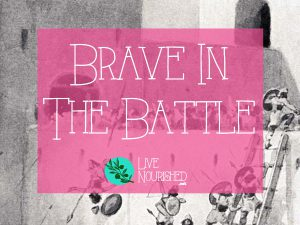 Brave In The Battle