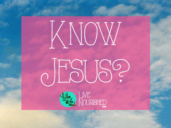Do you know Jesus? Find out how you can know Him and why it's essential that you do...