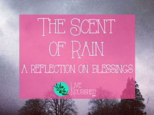 The Smell of Rain: A Reflection on Blessings