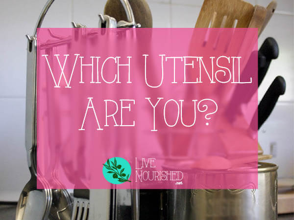Do you ever use a spatula to chop an onion? Do you use dirty utensils when you're cooking? Find out how we're like utensils, and what each of those crazy questions really means...