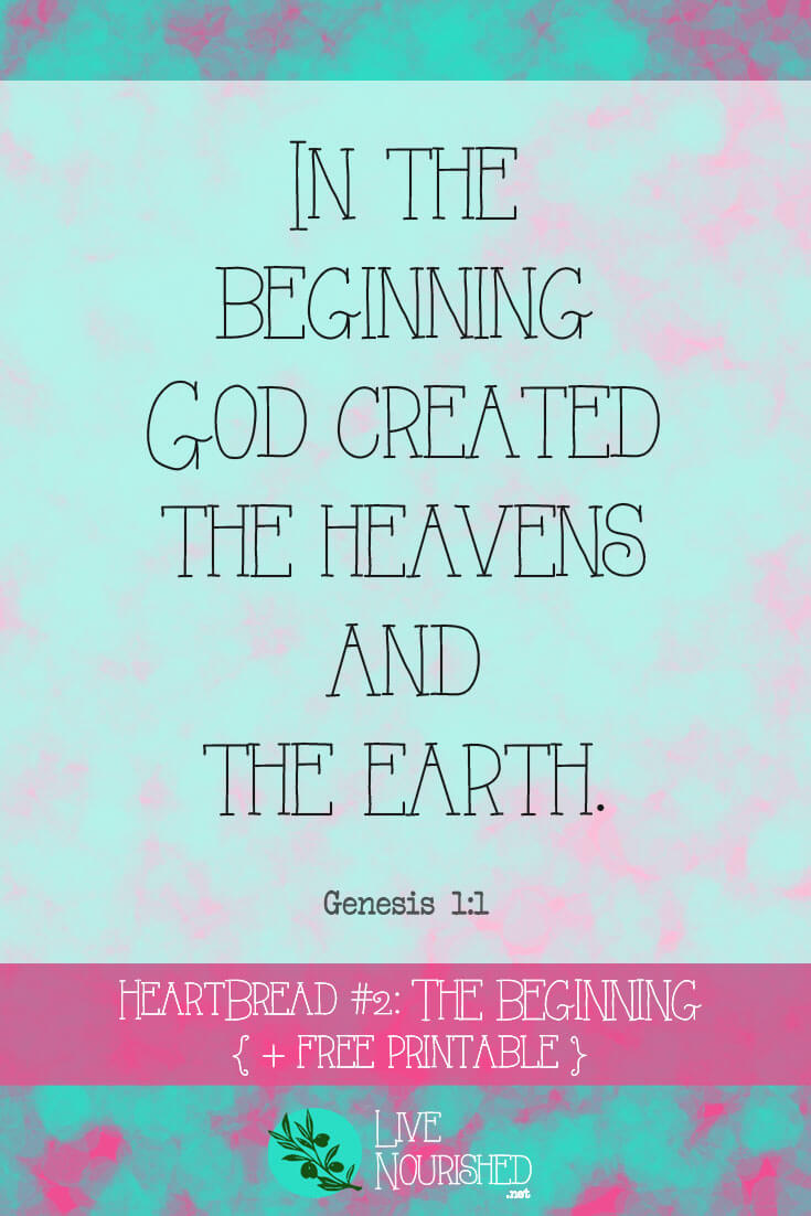 Do you want to make more spiritual progress each week? Join us every Monday for HeartBread - a Scripture Memory System to help you learn and apply God's Word, verse by verse. This week: The Beginning - Genesis 1:1...