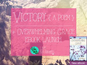Victory (a poem) + Overwhelming Grace eBook launch