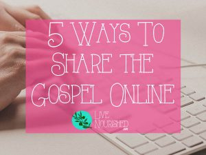 5 Ways To Share The Gospel Online