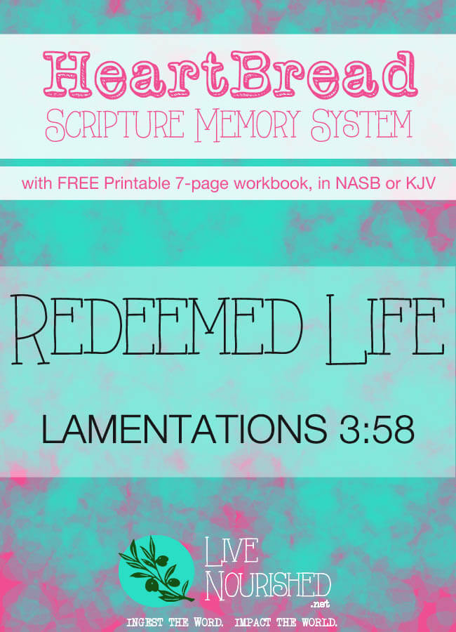 HeartBread Scripture Memory System: Hear It, Know It, Live It. (Every Monday at LiveNourished.net) This week: