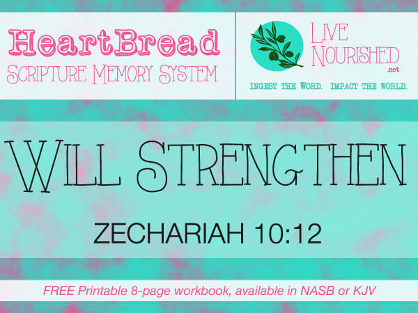 HeartBread: Will Strengthen { + free printable workbook }