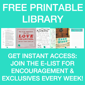 Access the Live Nourished Free Printable Library when you join the E-List - Encouragement & Exclusives every week!