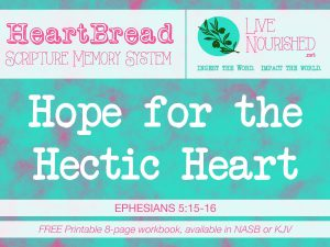 Hope for the Hectic Heart + free printable {HeartBread}