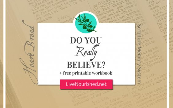 Do You REALLY Believe? + free printable workbook {HeartBread}