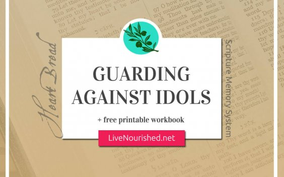 Guarding Against Idols + free printable workbook {HeartBread}