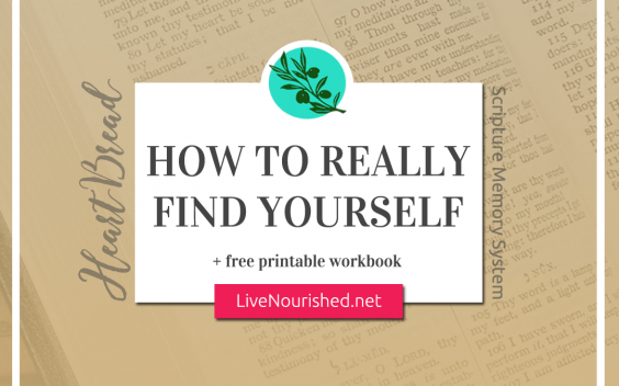 How To Really Find Yourself + free printable {HeartBread}